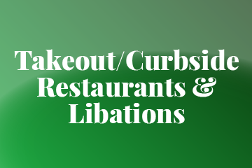 Takeout/Curbside Restaurants and Libations